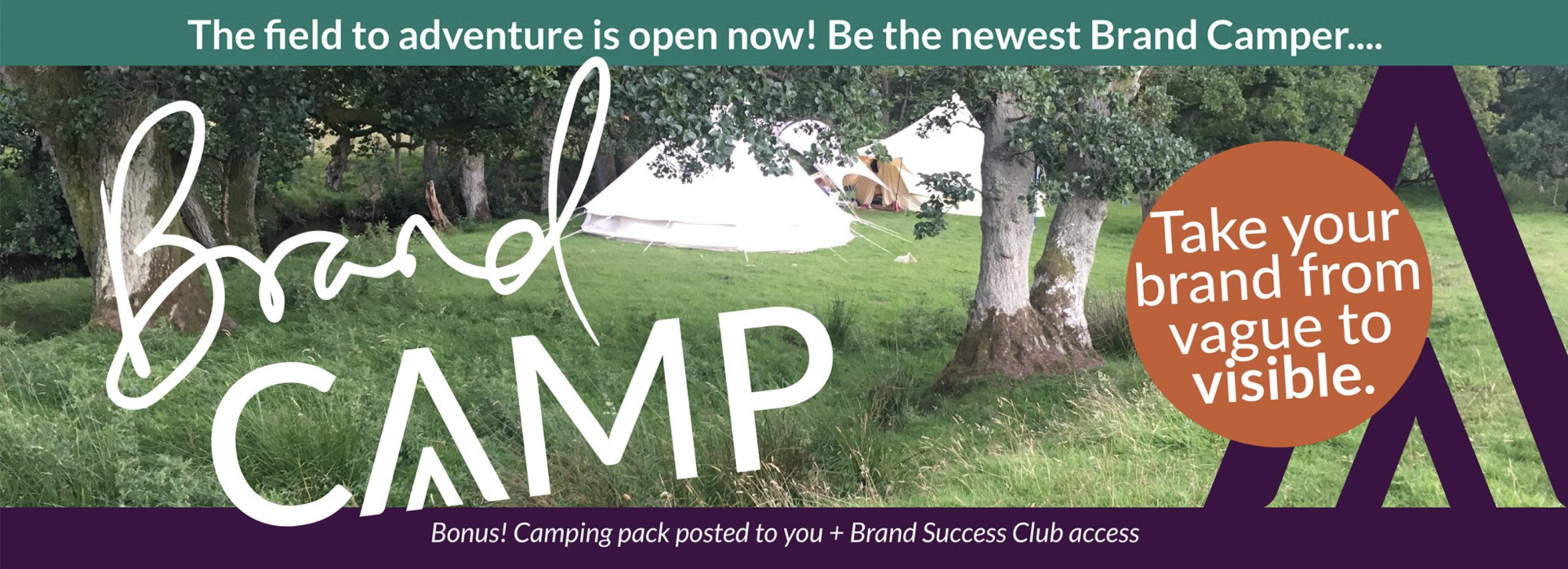 Image of a tent in the background between some trees. Words say: Brand Camp. Take Your Brand from Vague to Visible.